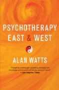 Psychotherapy East and West - Alan Watts